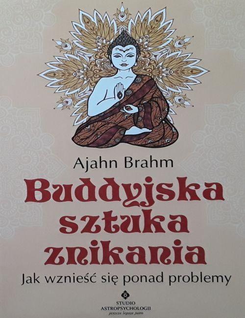 Buddyjska sztuka znikania.jak wzieśc ponad problemy