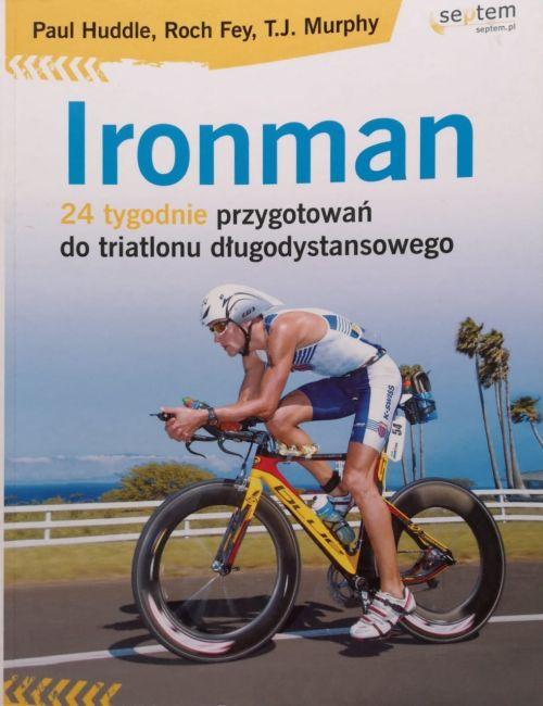 Ironman. 24 tygodnie przygotowań do triatlonu